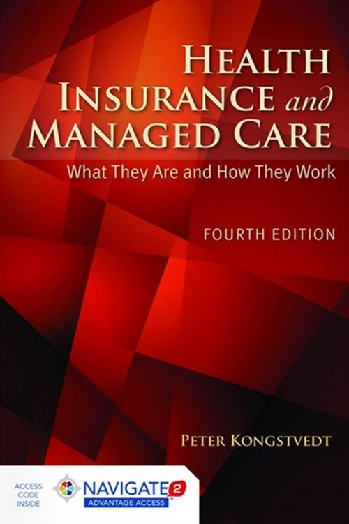 Health Insurance and Managed Care : What They Are and How They Work