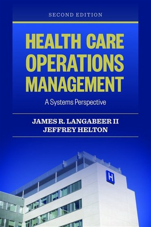 Health Care Operations Management A Systems Perspective