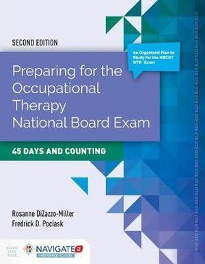 Preparing For The Occupational Therapy National Board Exam: 45 Days And Counting