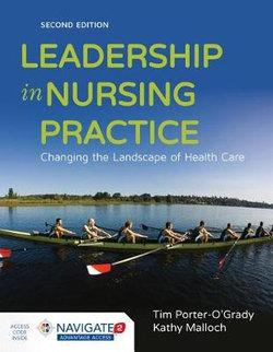 Leadership In Nursing Practice Changing the Landscape of Health Care
