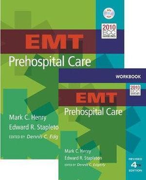 EMT Prehospital Care, Fourth Edition + EMT Prehospital Care, Fourth Edition Student Workbook