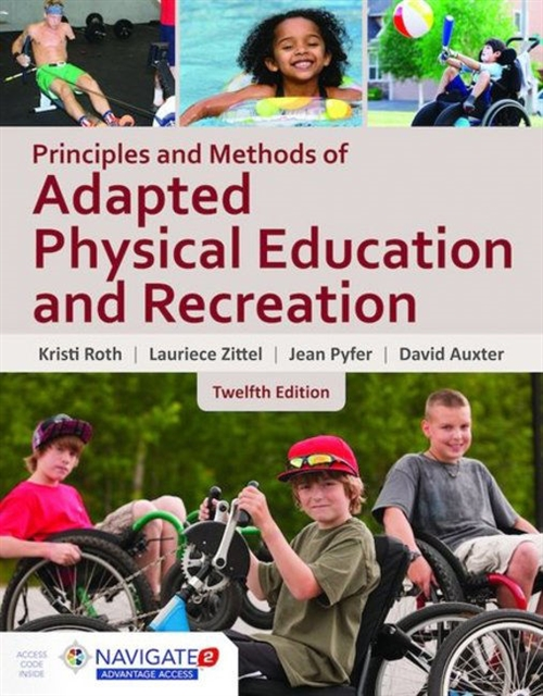 Principles and Methods of Adapted Physical Education & Recreation, Twelfth Edition Includes Navigate 2 Advantage Access