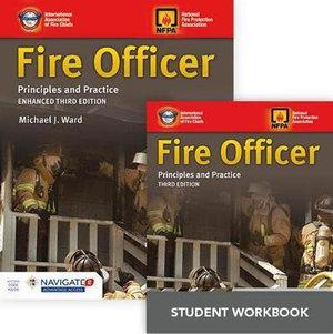 Fire Officer: Principles And Practice, Enhanced Third Edition Includes Navigate 2 Advantage Access + Fire Officer: Principles And Practice, Third Edition Student Workbook