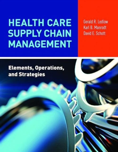 Health Care Supply Chain Management : Elements, Operations, and Strategies