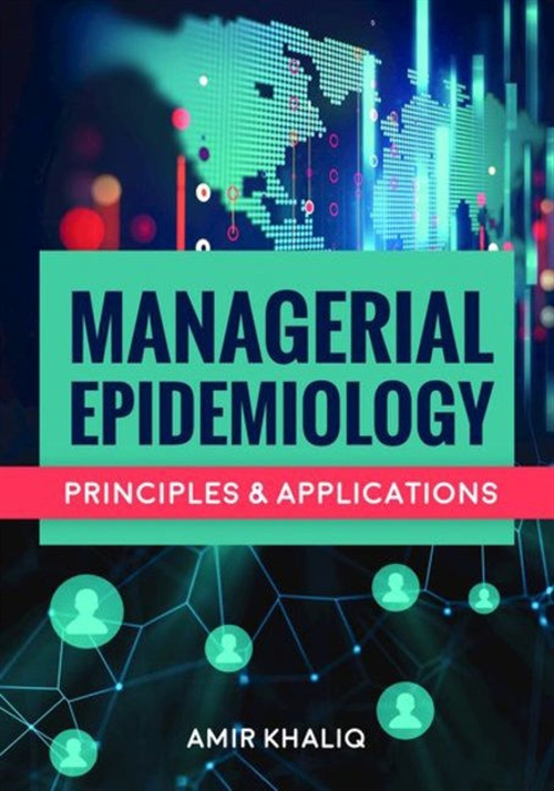 Managerial Epidemiology Principles and Applications