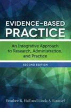 Evidence-Based Practice An Integrative Approach to Research, Administration, and Pra