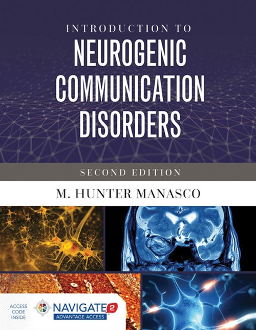 Introduction to Neurogenic Communication Disorders, Second EditionaIncludes Navigate 2 Advantage Access