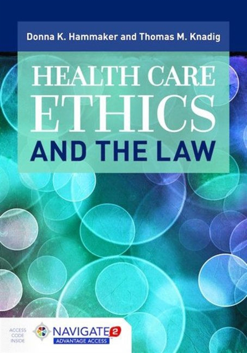 Health Care Ethics and the LawaIncludes Navigate 2 Advantage Access