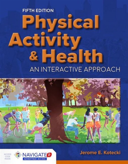 Physical Activity & Health, Fifth Edition Includes Navigate 2 Advantage Access