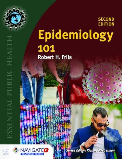 Epidemiology 101, Second EditionaIncludes Navigate 2 Advantage Access