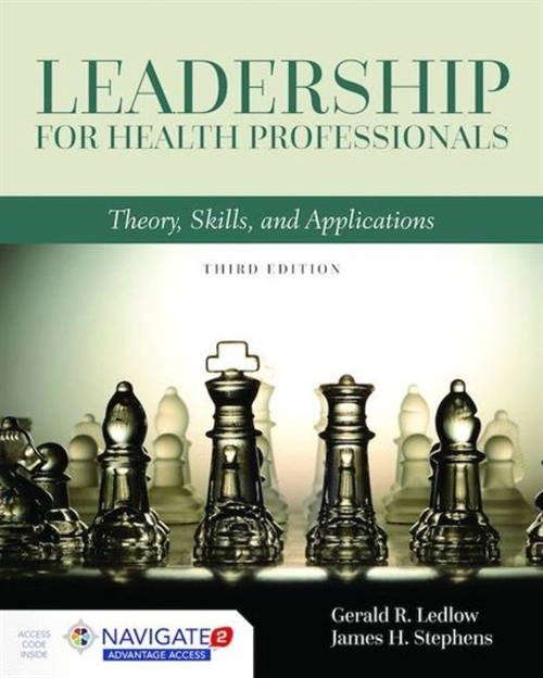 Leadership For Health Professionals Theory, Skills, and Applications