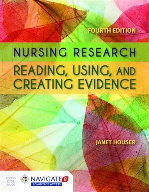 Nursing Research: Reading, Using and Creating Evidence : Includes Navigate 2 Advantage Access