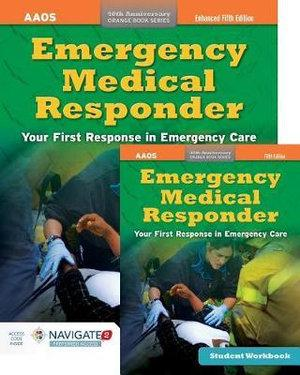 Emergency Medical Responder Includes Navigate 2 Preferred Access, Fifth Edition + Emergency Medical Responder, Student Workbook, Fifth Edition
