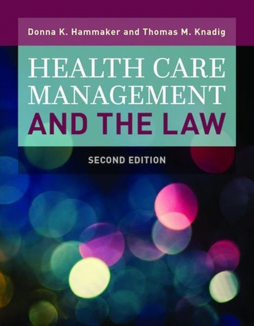 Health Care Management And The Law Principles and Applications
