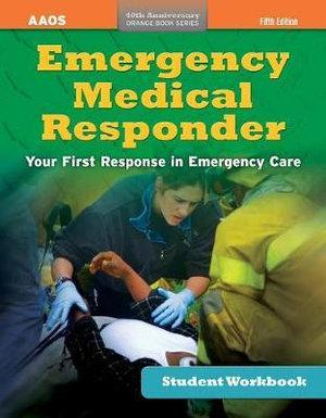 Emergency Medical Responder Includes Navigate 2 Premier Access, Fifth Edition + Emergency Medical Responder, Student Workbook, Fifth Edition