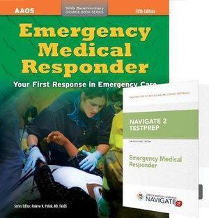 Emergency Medical Responder, Fifth Edition + Navigate 2 Testprep: Emergency Medical Responder