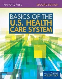 Basics Of The U.S. Health Care System with Supplement: 2016 Annual Health Reform Update