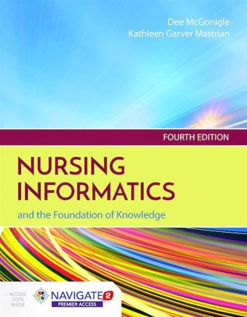 Nursing Informatics and the Foundation of Knowledge, Fourth EditionaIncludes Navigate 2 Premier Access