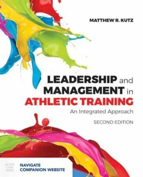 Leadership And Management In Athletic Training:An Integrated Approach - Package with Companion Website Access Code