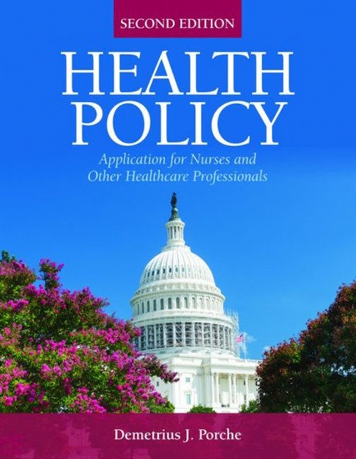 Health Policy Application for Nurses and Other Health Care Professionals