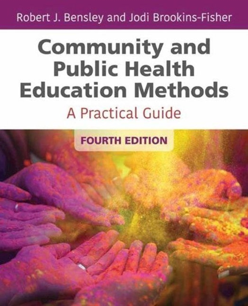 Community And Public Health Education Methods A Practical Guide