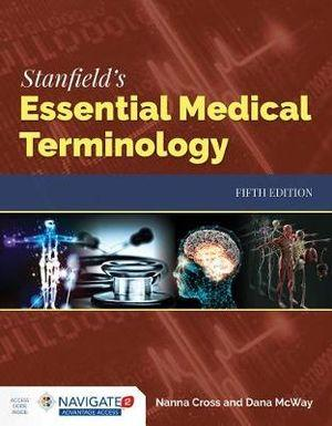Stanfield's Essential Medical Terminology With Navigate 2 Advantage Access