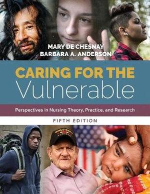 Caring For The Vulnerable Perspectives in Nursing Theory, Practice, and Research