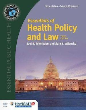 Essentials Of Health Policy And Law (Includes The 2018 Annual Health Reform Update) Includes the 2018 Annual Health Reform Update