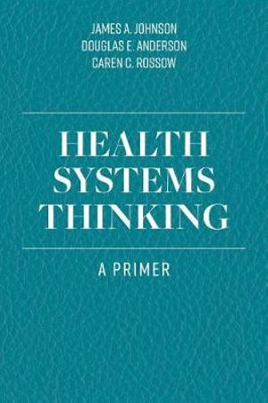 Health Systems Thinking A Primer