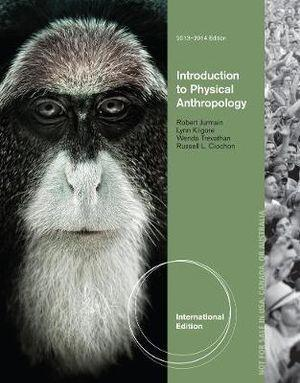 Introduction to Physical Anthropology 2013-2014 International Edition