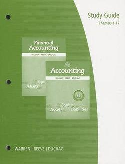 Study Guide, Chapters 1-17 for Warren/Reeve/Duchac's Accounting, 25th and Financial Accounting, 13th