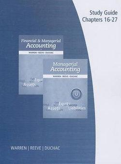 Study Guide, Volume 2 for Warren/Reeve/Duchac's Managerial Accounting, 12th and Financial & Managerial Accounting, 12th
