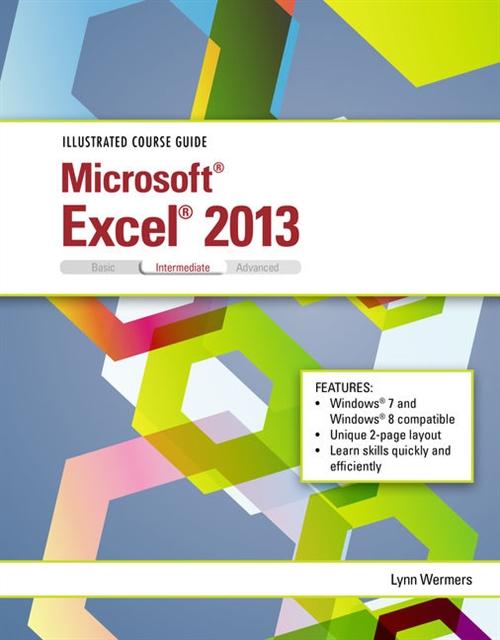 Illustrated Course Guide : Microsoft® Excel® 2013 Intermediate