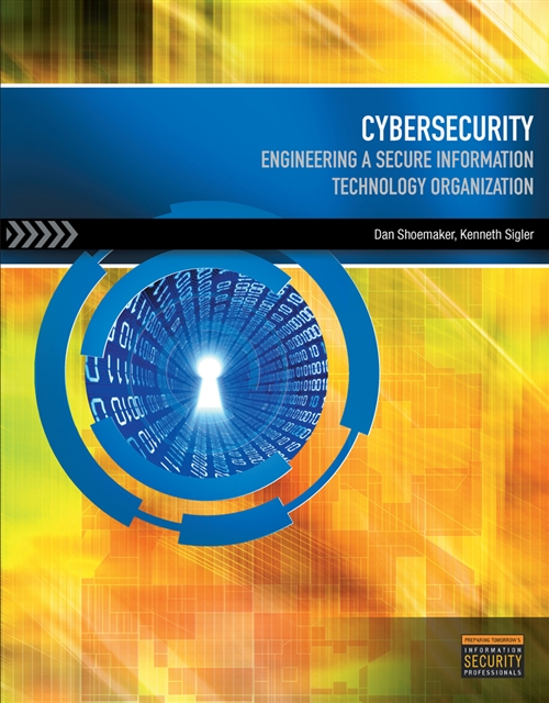 Cybersecurity : Engineering a Secure Information Technology Organization