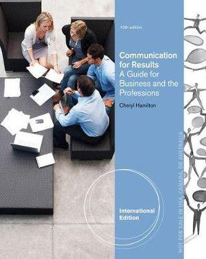 Communicating for Results : A Guide for Business and the Professions, International Edition
