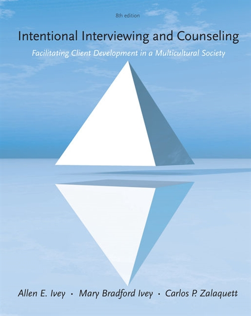Cengage Advantage Books: Intentional Interviewing and Counseling : Facilitating Client Development in a Multicultural Society