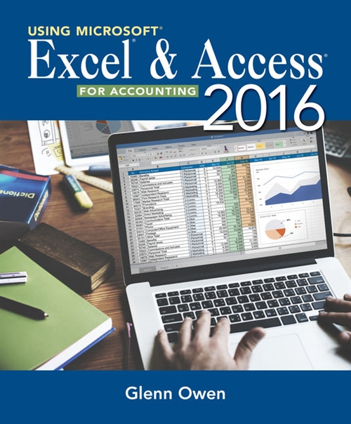 Using Microsoft® Excel® and Access 2013 for Accounting (with Student Data CD-ROM)