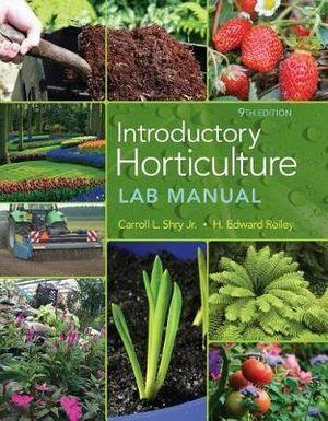 Lab Manual for Shry/Reiley's Introductory Horticulture, 9th