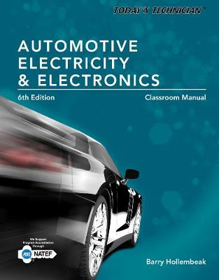 Today's Technician : Automotive Electricity and Electronics, Classroom and Shop Manual Pack