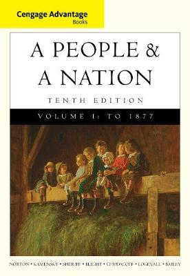Cengage Advantage Books: A People and a Nation : A History of the United States, Volume I to 1877