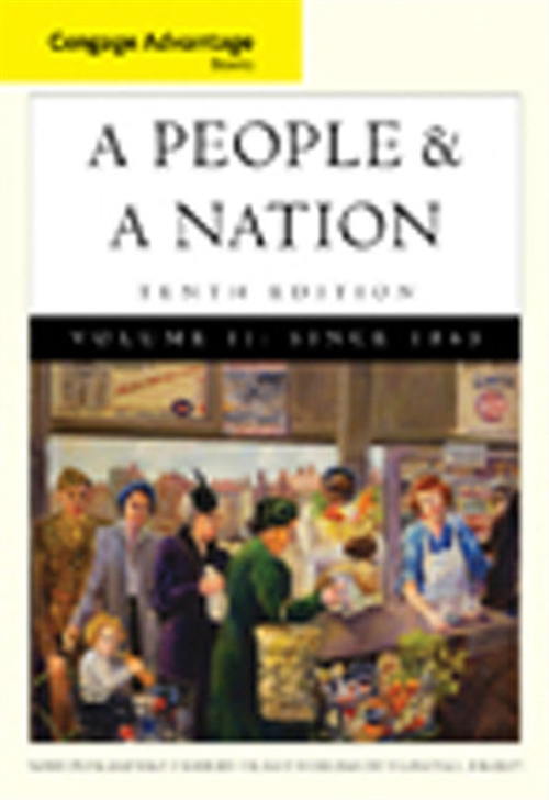 Cengage Advantage Books: A People and a Nation : A History of the United States, Volume II: Since 1865