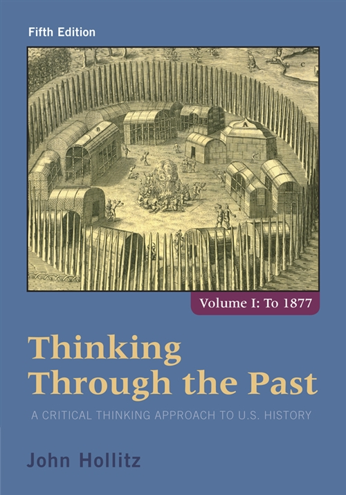 Thinking Through the Past : A Critical Thinking Approach to U.S. History, Volume 1