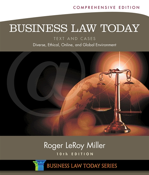 Business Law Today, Comprehensive : Text and Cases: Diverse, Ethical, Online, and Global Environment