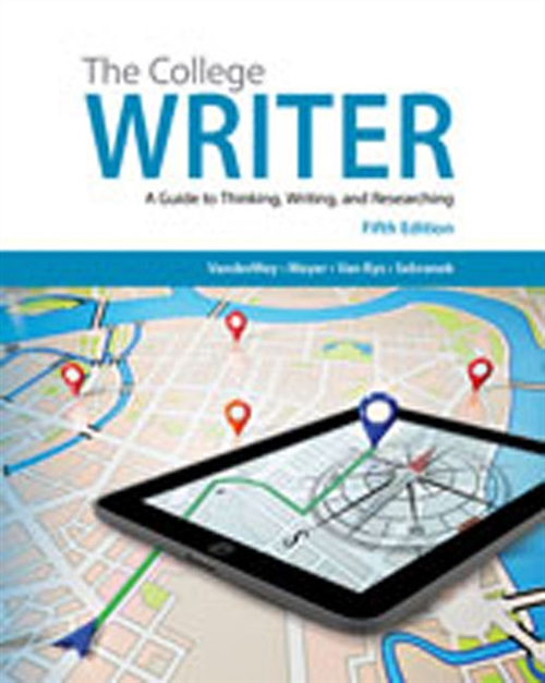 The College Writer : A Guide to Thinking, Writing, and Researching