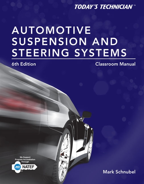 Today's Technician : Automotive Suspension & Steering Classroom Manual and Shop Manual
