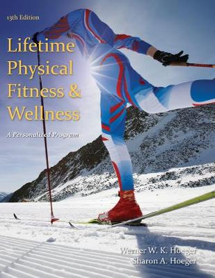 Lifetime Physical Fitness and Wellness : A Personalized Program