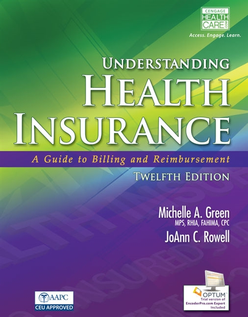 Understanding Health Insurance : A Guide to Billing and Reimbursement (with Premium Website, 2 terms (12 months) Printed Access Card for Cengage EncoderPro.com Demo)