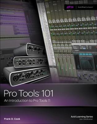 Pro Tools 101 : An Introduction to Pro Tools 11 (with DVD)