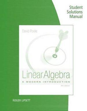 Student Solutions Manual for Poole's Linear Algebra: A Modern Introduction, 4th
