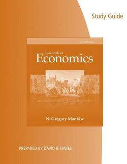 Study Guide for Mankiw's Essentials of Economics, 7th